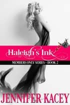 Haleigh's Ink ebook by Jennifer Kacey