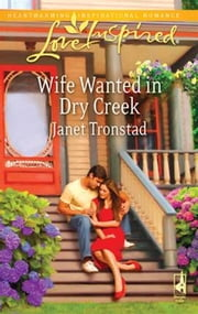 Wife Wanted in Dry Creek ebook by Janet Tronstad
