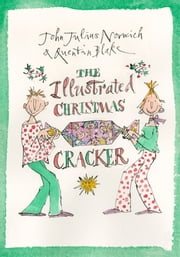 The Illustrated Christmas Cracker ebook by John Julius Norwich