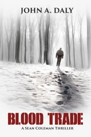 Blood Trade ebook by John A. Daly