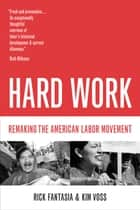Hard Work ebook by Rick Fantasia,Kim Voss