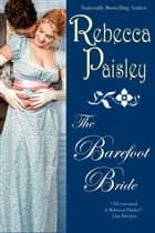 The Barefoot Bride ebook by Rebecca Paisley