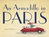 An Armadillo in Paris ebook by Julie Kraulis