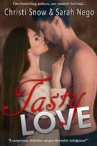 Tasty Love ebook by Sarah Nego, Christi Snow
