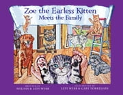 Zoe The Earless Kitten - Zoe Meets The Family ebook by Melissa & Lexy Webb