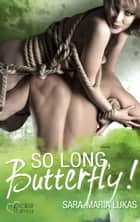 So long, Butterfly! eBook by Sara-Maria Lukas