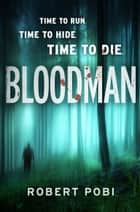 Bloodman ebook by Robert Pobi