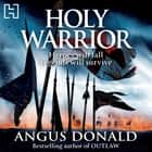 Holy Warrior audiobook by Angus Donald