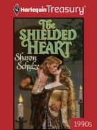 The Shielded Heart ebook by Sharon Schulze