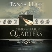Sing the Four Quarters audiobook by Tanya Huff