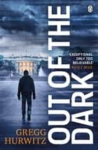 Out of the Dark - The gripping Sunday Times bestselling thriller ebook by