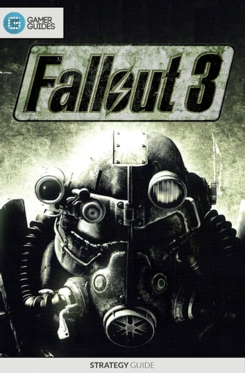 Fallout 3 - Strategy Guide ebook by GamerGuides.com