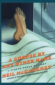 A Corpse By Any Other Name - A Stokes Moran Mystery ebook by Neil Mcgaughey