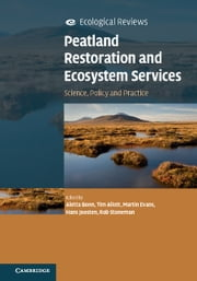 Peatland Restoration and Ecosystem Services - Science, Policy and Practice ebook by Aletta Bonn,Tim Allott,Martin Evans,Hans Joosten,Rob Stoneman