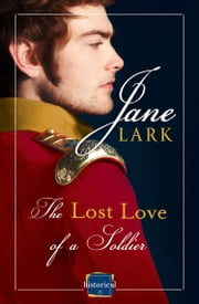 The Lost Love of a Soldier: A timeless Historical romance for fans of War and Peace ebook by Jane Lark