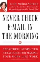 Never Check E-Mail In the Morning ebook by Julie Morgenstern