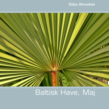 Baltisk Have, Maj ebook by Gitte Ahrenkiel
