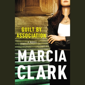 Guilt by Association audiobook by Marcia Clark