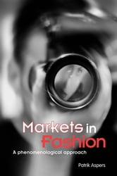 Markets in Fashion - A phenomenological approach ebook by Patrik Aspers