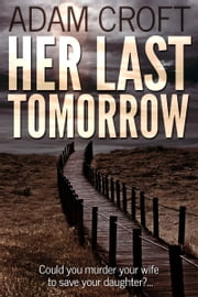 Her Last Tomorrow ebook by Adam Croft