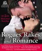 Rogues, Rakes, and Romance - 5 Historical Novellas ebook de Elizabeth Boyce, Jenny Jacobs, Pema Donyo,...