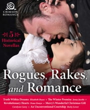 Rogues, Rakes, and Romance - 5 Historical Novellas ebook by Elizabeth Boyce, Jenny Jacobs, Pema Donyo,...