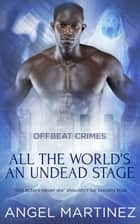 All the World's an Undead Stage ebook by Angel Martinez