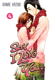 Say I Love You. - Volume 4 ebook by Kanae Hazuki