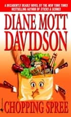 Chopping Spree ebook by Diane Mott Davidson
