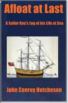 Afloat at Last ebook by John Conroy Hutcheson