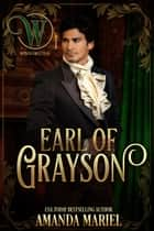 Earl of Grayson - Wicked Earls' Club ebook by Amanda Mariel