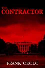 THE CONTRACTOR ebook by OKOLO, FRANK Psy.D.