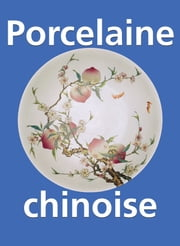 Porcelaine chinoise ebook by Victoria Charles
