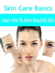 Skin Care Basics ebook by Anonymous
