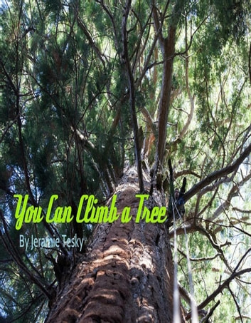 You Can Climb a Tree ebook by Jeramie Tesky