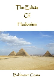The Edicts Of Hedonism ebook by Baldassare Cossa