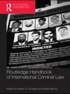 Routledge Handbook of International Criminal Law ebook by William A. Schabas, Nadia Bernaz