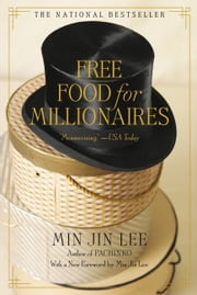 Free Food for Millionaires ebook by Min Jin Lee
