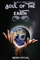 Soul of the Earth ebook by Megan Cutler