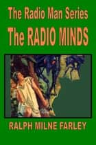 The Radio Minds ebook by Ralph Milne Farley