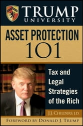 Trump University Asset Protection 101 ebook by J. J. Childers
