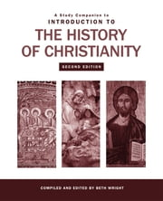 A Study Companion to Introduction to the History of Christianity ebook by Beth Wright