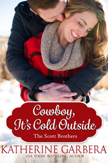 Cowboy, It's Cold Outside ebook by Katherine Garbera