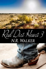 Red Dirt Heart 3 ebook by N.R. Walker