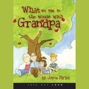 What We Saw in the Woods with Grandpa audiobook by Joyce Sirica