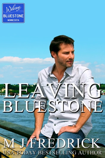 Leaving Bluestone ebook by MJ Fredrick