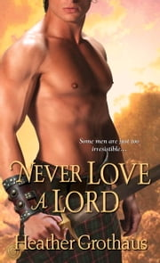 Never Love a Lord ebook by Heather Grothaus