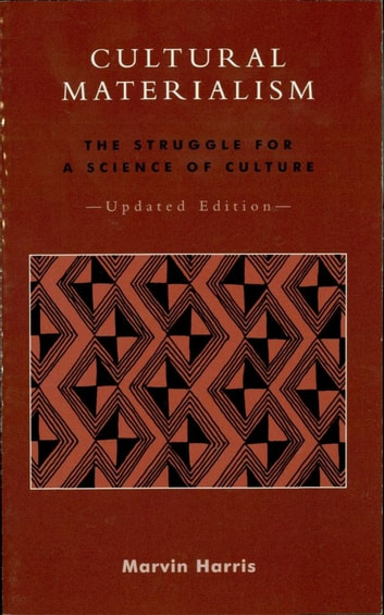 Cultural Materialism - The Struggle for a Science of Culture ebook by Marvin Harris, University of Florida