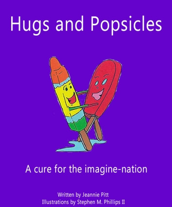 Hugs and Popsicles ebook by Jeannie Pitt