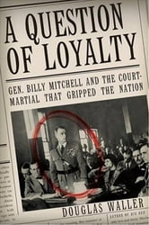 A Question of Loyalty ebook by Douglas C. Waller